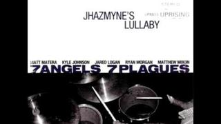 7 Angels 7 Plagues - Jhazmyne's Lullaby