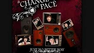 A Change Of Pace--She Believed (Never In Herself)