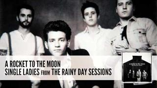 A Rocket To The Moon: Single Ladies (Audio)