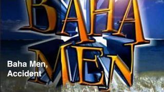 Accident- Baha Men
