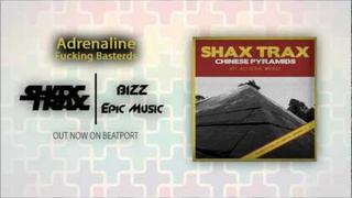 Adrenaline - Fucking Basterds - SHAX TRAX