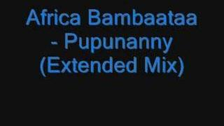 Africa Bambaataa - Pupunanny (Extended Mix)