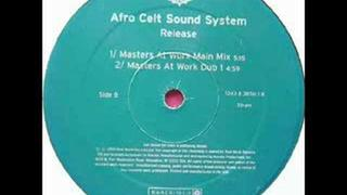 Afro Celt Sound System - Release (MAW Dub 1)