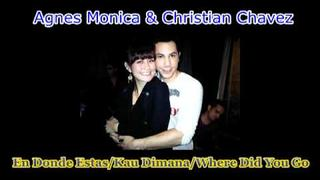 Agnes Monica & Christian Chavez - En Donde Estas/Kau Dimana/Where Did You Go