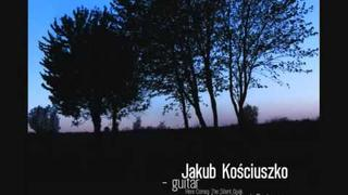 Amazing guitar music of Marek Pasieczny - World Premiere Recording, Jakub Kościuszko - guitar