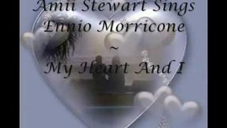 Amii Stewart Sings Ennio Morricon ~ My Heart And I