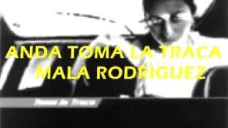 Anda Toma La Traca - Mala Rodriguez