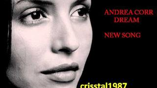 Andrea Corr Dream NEW SONG OF 2011
