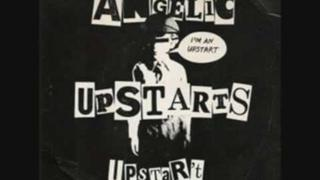 ANGELIC UPSTARTS i'm an upstart