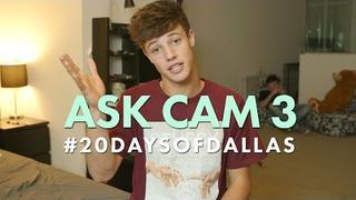 Ask Cam 3 #20DaysofDallas