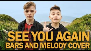 Bars and Melody Cover– See You Again (Wiz Khalifa)