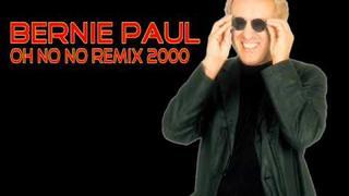 Bernie Paul - oh no no Remix 2000
