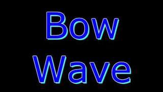 Bow Wave Az se rozedni