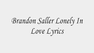 Brandon Saller Lonely In Love Lyrics