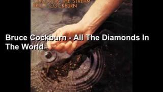 Bruce Cockburn - All The Diamonds In The World