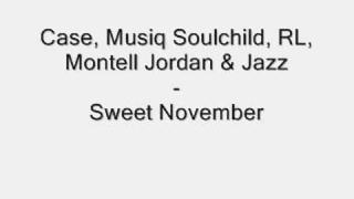 Case, Musiq, RL, Montell Jordan & Jazz - Sweet November