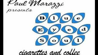 Cigarettes and Coffee- Blue Eyed Soul