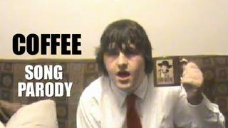 Coffee (Song Parody of Mr Lonely)