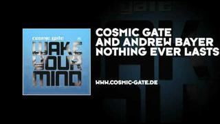 Cosmic Gate and Andrew Bayer - Nothing Ever Lasts