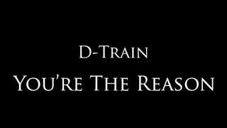 "D-Train - ""You're The Reason"""