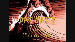 DAG NASTY - Trouble is