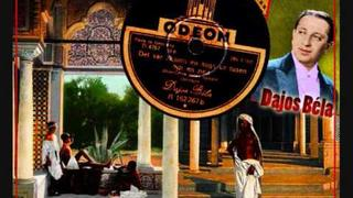 Dajos Béla - It was like a fariy tale from Thousand and one Nights (1928)