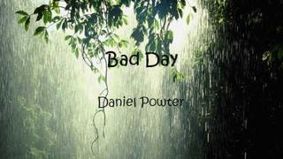 Daniel Powter- Bad Day (LYRICS)