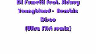 Di Fumetti feat Sidney Youngblood - Aerobic Disco (Ultra Flirt Remix)