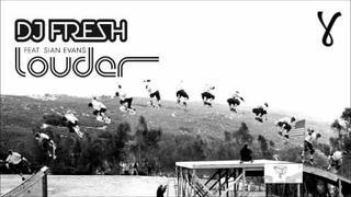 DJ Fresh - Louder (ft. Sian Evans)