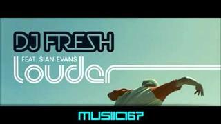 Dj Fresh Louder Ft. Sian Evans (Lyrics In Description)