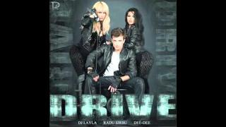 "DJ LAYLA ""DRIVE"" feat RADU SIRBU & DEE-DEE Official New Single 2011"