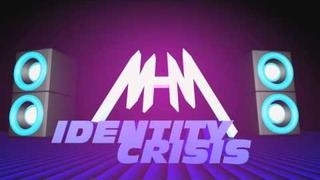 DJ MHM - Identity Crisis