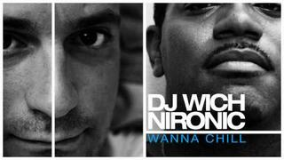DJ Wich & Nironic - Wanna Chill