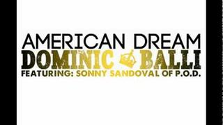 Dominic Balli American Dream (feat. Sonny Sandoval of POD).dv