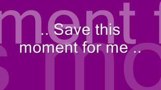 Duncan James -Save this moment for me (lyrics)