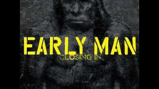 Early Man- Four Walls