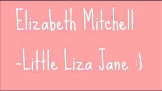 Elizabeth Mitchell: Little Liza Jane