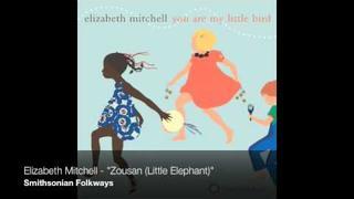 """Elizabeth Mitchell - """"Zousan (Little Elephant)"""""""