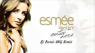 Esmée Denters - Outta Here (Dj Beenie UKG Remix)