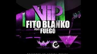 "Fito Blanko feat Fuego - "" VIP"" - (Prod by Sensei) - OFFICIAL 2011"