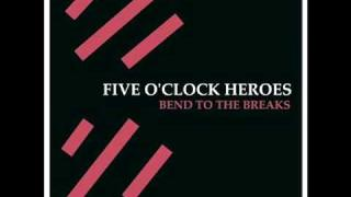 Five O'Clock Heroes - Time On My Hands
