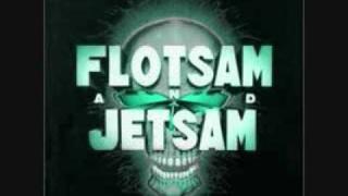 Flotsam and Jetsam: Greed