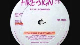 François Feldman & Yellowhand - You Want Every Night [12'' inch]