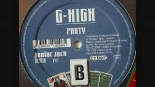 G-High - Party (Junior Jack Remix)