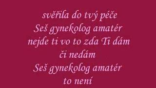 Gynekolog Amatér - Olga Lounová - Lyrics