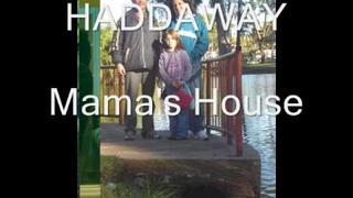 Haddaway-Mama's House