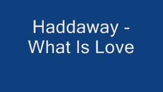 Haddaway - What is Love + Lyrics