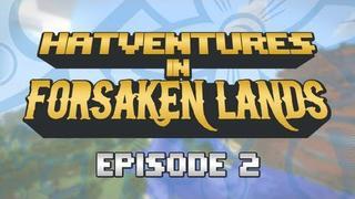 Hatventures - Forsaken Lands 2