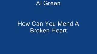 How Can You Mend A Broken Heart- Al Green