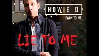 Howie D - Lie To Me - Back To Me - New Music 2012 (Music + Download) OFFICIAL - High Quality [HQ]